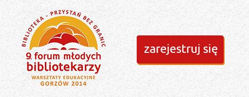 """9. Forum Młodych Bibliotekarzy """"Biblioteka - przystań bez granic"""", 18-19 września 2014 r., Gorzów Wielkopolski"""