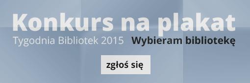 Konkurs na plakat Tygodnia Bibliotek 2015