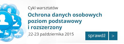 Cykl warsztatów - Ochrona danych osobowych, 22-23 pazdziernika 2015