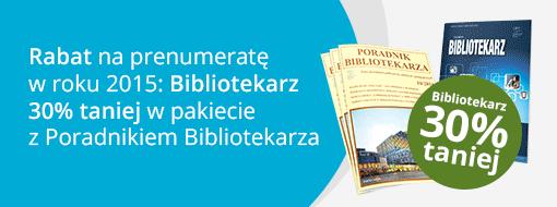 Rabat na prenumeratę Poradnika Bibliotekarza oraz Bibliotekarza w 2015 roku