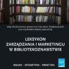 [Zapowiedź] Leksykon zarządzania i marketingu w bibliotekoznawstwie