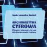 Archiwistyka cyfrowa - już w sprzedaży!