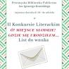 """II Konkurs Literacki """"O! miejsce słodkie! gdzie się urodziłem..."""""""