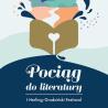 Pociąg do literatury | I. Herling-Grudziński Festiwal | 3-5 września br. , Kielce