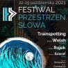 Festiwal Przestrzeń Słowa   22-29 października 2021  Zagłębiowska Mediateka